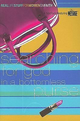 Searching for God in a Bottomless Purse: On Faith (Real Life Stuff for Women), T