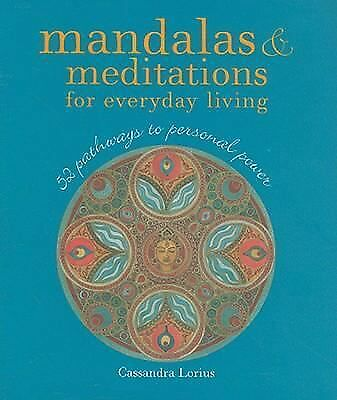 Mandalas & Meditations for Everyday Living: 52 Pathways to Personal Power by Lo