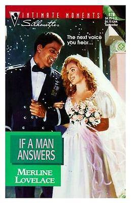 If A Man Answers  Silhouette Intimate Moments  1998 by Merline Lovela 0373078781