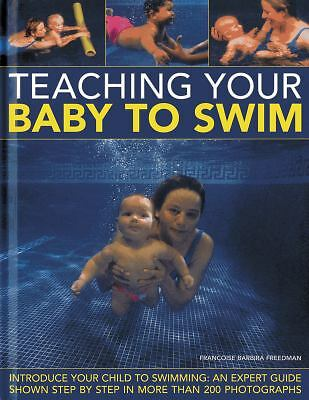 Teaching Your Baby To Swim: Introduce your child to swimming: an expert guide sh