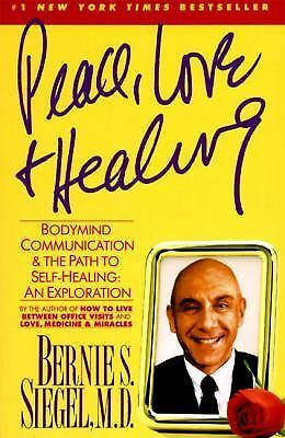 Peace, Love and Healing: Bodymind Communication & the Path to Self-Healing: An