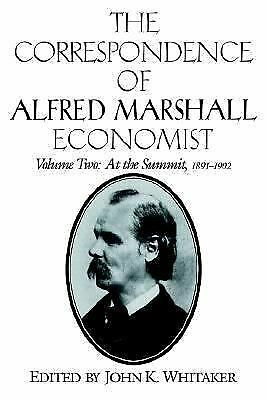 The Correspondence of Alfred Marshall, Economist Vol. 2 : At the Summit,...