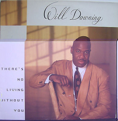 "WILL DOWNING ~ Theres No Living Without You ~ 12"" Single PS"