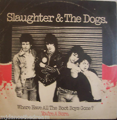 """SLAUGHTER & THE DOGS ~ Where Have All The Boot Boys Gone ~ 12"""" Single PS"""