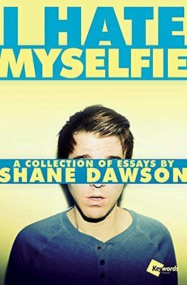 I Hate Myselfie: A Collection of Essays by Shane Dawson New Paperback Book