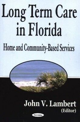 Long Term Care in Florida: Home and Community-Based Services (Pap. 9781594540165