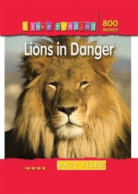 I Love Reading Fact Files 800 Words: Lions in Danger (Paperback),. 9781846967788
