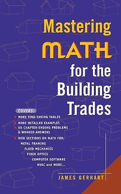 Mastering Math for the Building Trades (2nd Edition) by Gerhart, James/ Gerha...