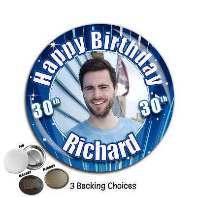 Large 75mm Personalised18th 21st 30th 40th 50th Birthday PHOTO Badge ~ N40