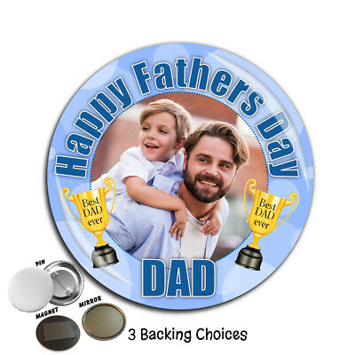 Large 75mm Personalised Happy Fathers Day Best Dad PHOTO Badge Gift ~ N39