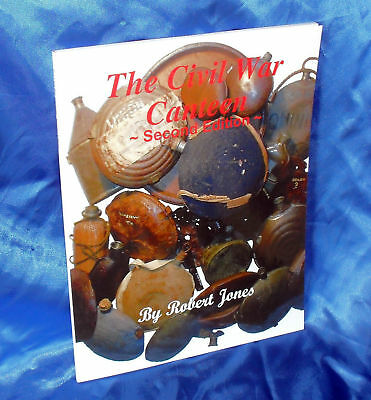 """Signed """"the Civil War Canteen - Second  Edition"""", By Robert Jones, Signed"""