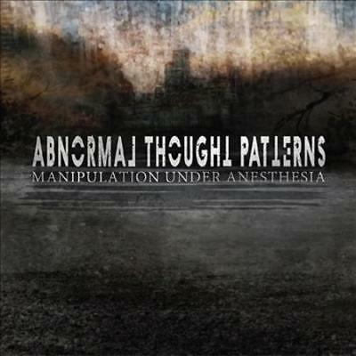 Abnormal Thought Patterns - Manipulation Under Anesthesia New Cd
