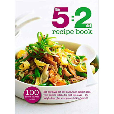 The 5:2 Diet Recipe Book (100 Calorie Counted recipes) 9780753726068