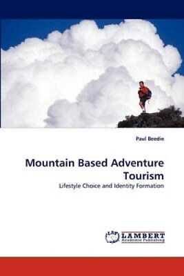 Mountain Based Adventure Tourism by Paul Beedie (Paperback / softback, 2010)