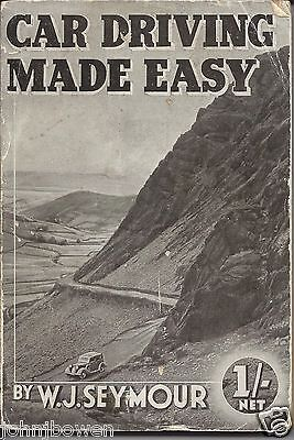 Car Driving Made Easy by W J Seymour, 2nd Edition 1937 paperback