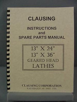 "Clausing 13"" x 24"" & 36"" Geared Head Lathes Instructions & Parts Manual"