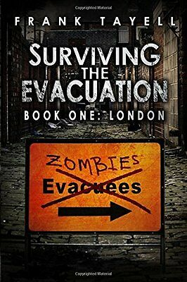 Surviving The Evacuation Book 1: London: Volume 1 by Frank Tayell