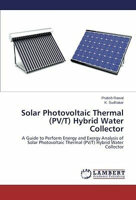 Solar Photovoltaic Thermal (PV T) Hybrid Water Collector A Guide to Perform Ene