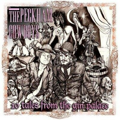 The Peckham Cowboys - 10 Tales From The Gin Palace (NEW CD)