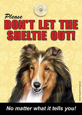 Please Don't Let The SHELTIE Out Laminated Dog Sign USA Made