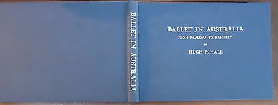 Ballet in Australia from Pavlova to Rambert by Hugh P. Hall - 1948 - 1st Edition