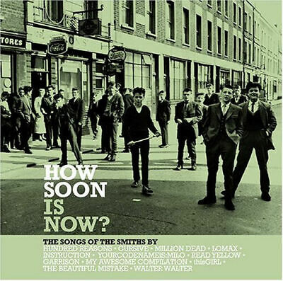 """How Soon Is Now?"" *LIKE NEW * The Songs of The Smiths by Various Artists"