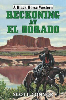 Reckoning at El Dorado by Scott Connor (Hardback, 2015)