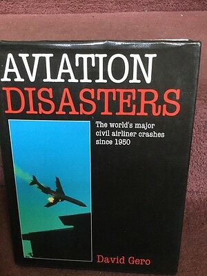 Aviation Book - Aviation Disasters By David Gero