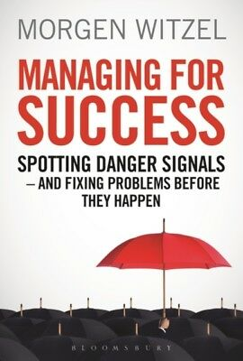 Managing for Success: Spotting Danger Signals - And Fixing Proble...