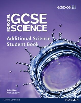 Edexcel GCSE Science: Additional Science Student Book (Edexcel GC...