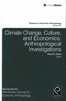 Climate Change, Culture, and Economics: Anthropological Investigations by...