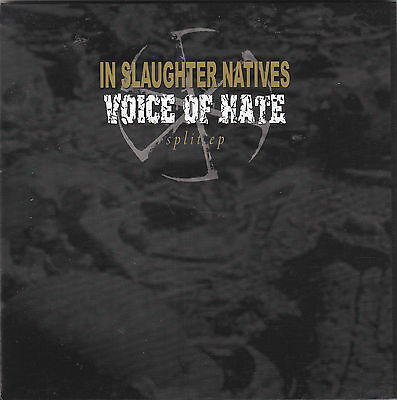 IN SLAUGHTER NATIVES / VOICE OF HATE - split EP 7""