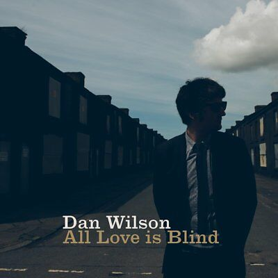 Dan Wilson - All Love Is Blind (NEW CD)