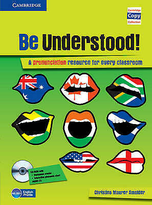 Be Understood! Book with CD-ROM and Audio CD Pack: A Pronunciation Resource for