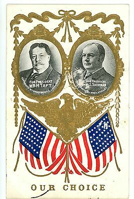 Political Champaign-OUR CHOICE-WILLIAM TAFT & SHERMAN FOR PRESIDENT-Postcard