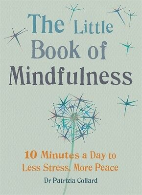 The Little Book of Mindfulness: 10 minutes a day to less stress, more peace (MB.