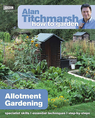 Titchmarsh,alan-How To Garden Allotment Gardening Book New