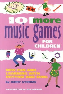 101 More Music Games for Children: More Fun and Learning with Rhythm and Song...