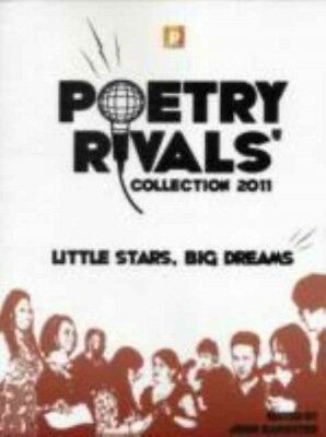 Poetry Rivals Collection - Little Stars, Big Dreams 2011 (Paperba...