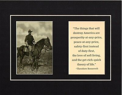 Theodore Roosevelt on Horseback Photo & Quote What Will Destroy America Matted