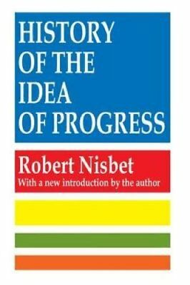 The History of the Idea of Progress by Robert Nisbet (Paperback, 1994)