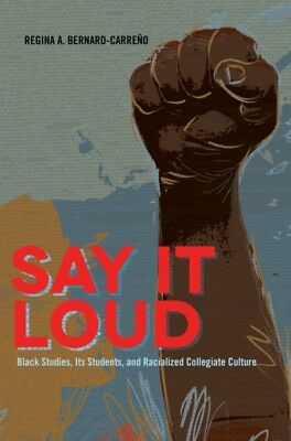 Say It Loud: Black Studies, Its Students, and Racialized Collegia...