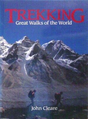 """Trekking - Great Walks of the World"" by John Cleare (Hardback, 1989)"