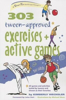 303 Tween-Approved Exercises And Active Games (SmartFun Books) (P. 9780897936200