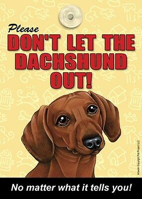 Please Don't Let The DACHSHUND (Red) Out Laminated Dog Sign USA Made