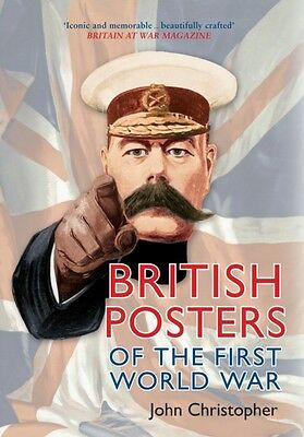British Posters of the First World War (Paperback), Christopher, . 9781445655260