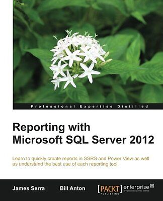 Reporting with Microsoft SQL Server 2012 (Professional Experience Distilled 1