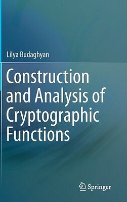 Construction and Analysis of Cryptographic Functions (Hardcover),. 9783319129907