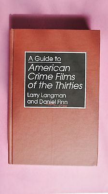 (R6_5_07) A Guide to American Crime Films of the Thirties (Bibliographies & Inde