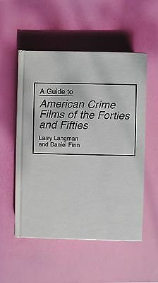 (R6_5_07) A Guide to American Crime Films of the Forties and Fifties (Bibliograp